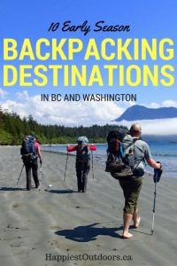 10 Early Season Backpacking Trips near Vancouver. Early Season backpacking destinations in BC and Washington. Spring hike-in camping in the Pacific Northwest.