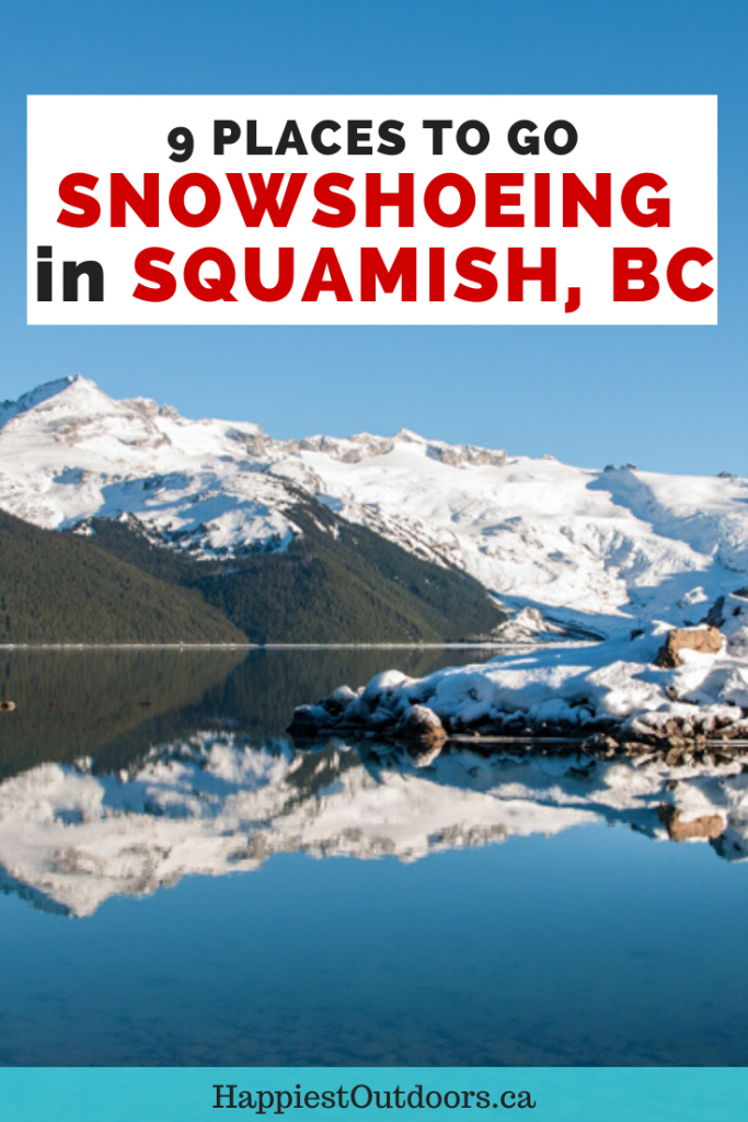 9 places to go snowshoeing in Squamish, BC, Canada. Where to go snowshoeing in Squamish. Everything you need to know to plan a snowshoe trip to Squamish including where to go snowshoeing, where to rent snowshoes, what to wear and how to stay safe. #Snowshoeing #Squamish #Britishcolumbia #Canada