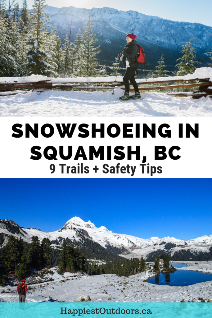 The Ultimate Guide to Snowshoeing in Squamish, BC, Canada. Includes 9 trails, safety tips, where to rent snowshoes and more. #Squamish #snowshoeing #Canada
