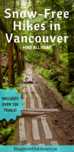 100+ snow-free hikes in Vancouver: trails that you can hike year round, no snowshoes required. Snow-free hikes winter hikes near Vancouver, BC, Canada.
