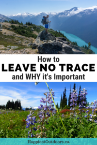 Learn how to Leave No Trace when camping and hiking... and WHY it's so important.