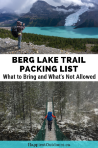 Berg Lake Trail Packing List. Get a complete list of what to bring and what isn't allowed on the Berg Lake Trail in Mount Robson Provincial Park in BC, Canada. #hiking #BergLake #Canada #packinglist