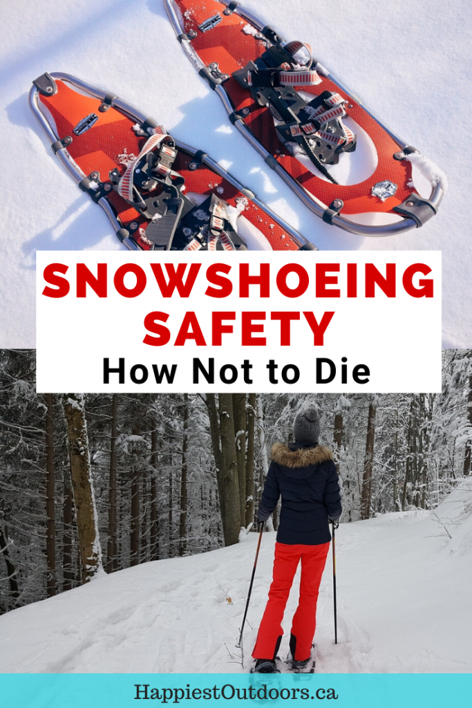 Snowshoeing Safety. How not to die snowshoeing. Includes information on avalanches, hypothermia, frostbite and more. How to stay safe while snowshoeing. #Snowshoeing #Snowshoeingsafety